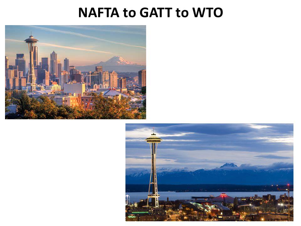 NAFTA to GATT to WTO