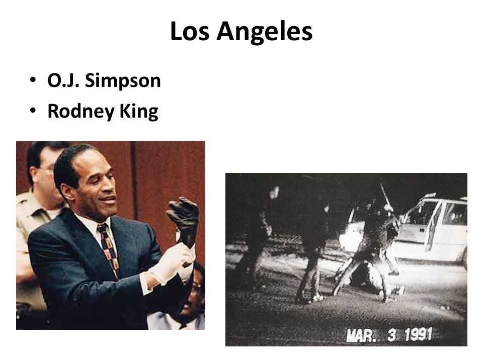 Los Angeles O.J. Simpson Rodney King