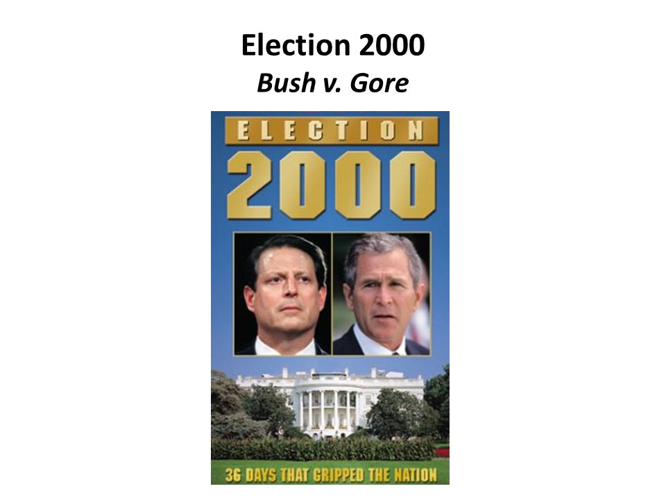 Election 2000 Bush v. Gore