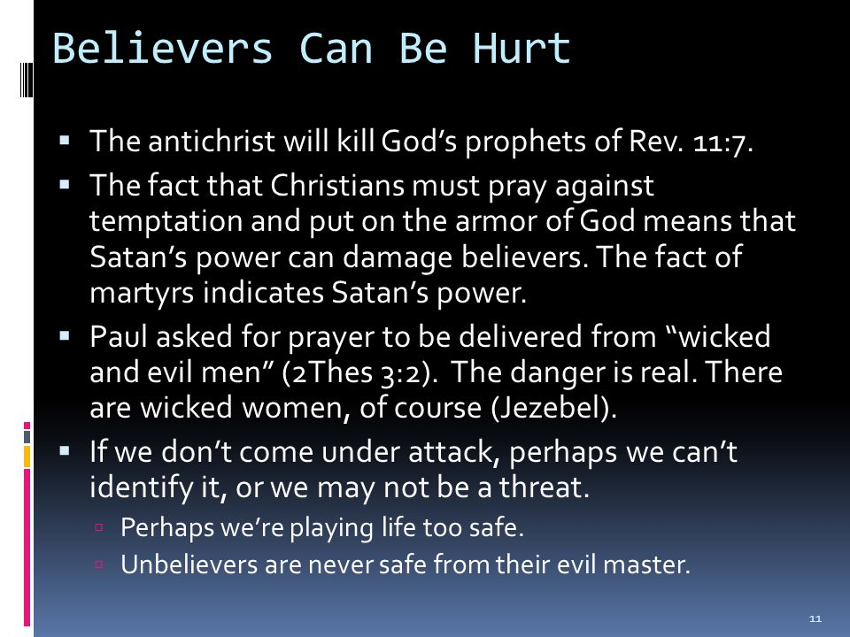 Believers Can Be Hurt  The antichrist will kill God's prophets of Rev.
