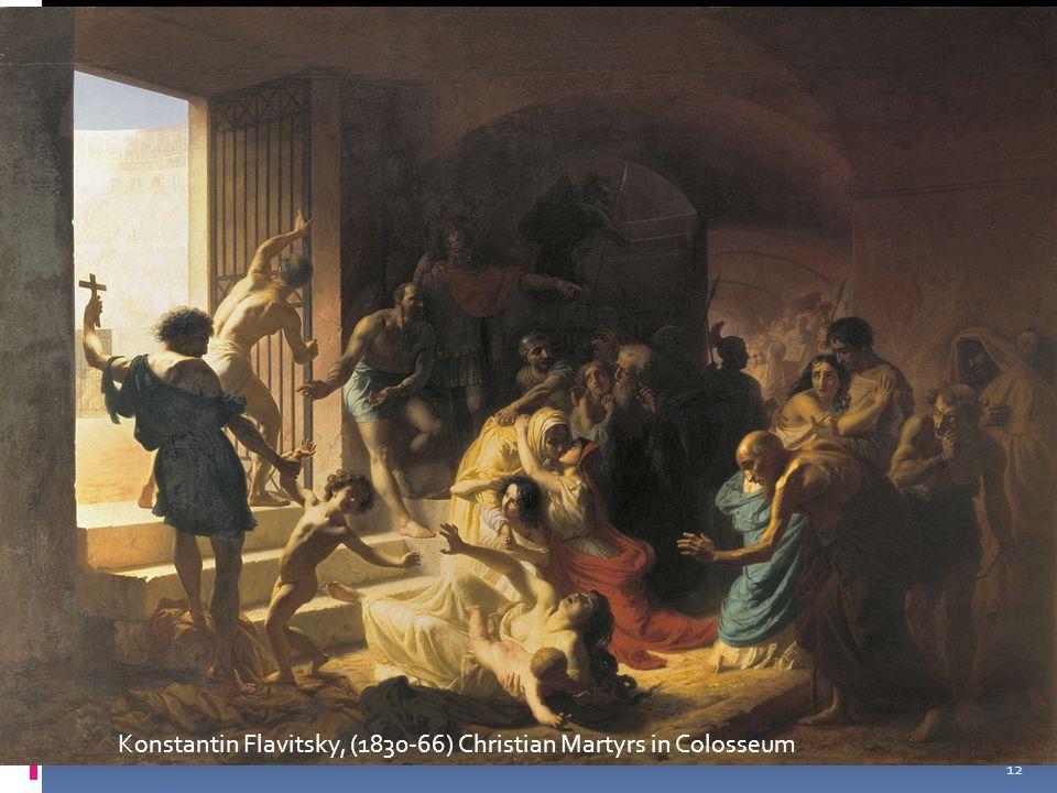 12 Konstantin Flavitsky, (1830-66) Christian Martyrs in Colosseum