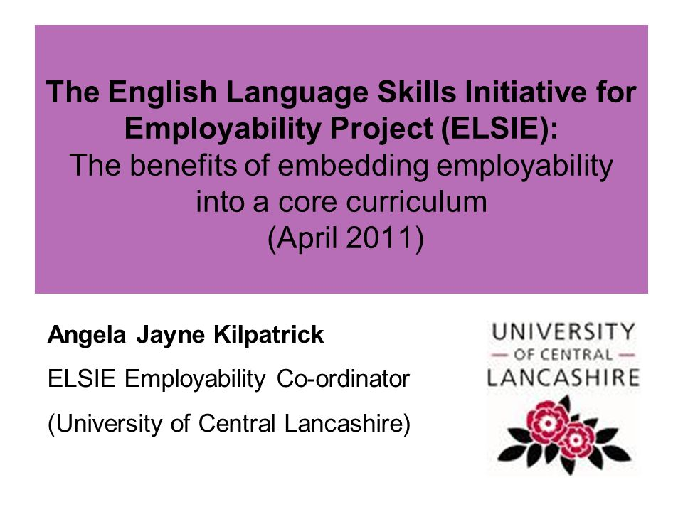 The English Language Skills Initiative for Employability Project (ELSIE): The benefits of embedding employability into a core curriculum (April 2011)