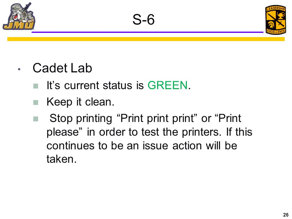 26 S-6 Cadet Lab It's current status is GREEN. Keep it clean.