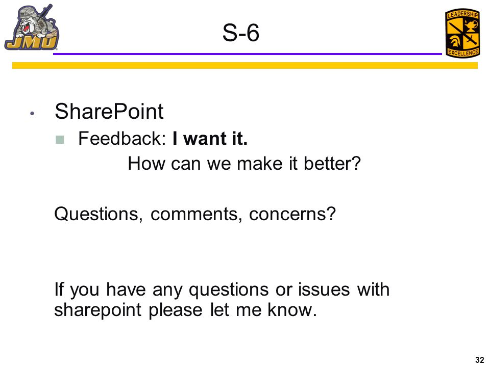 32 S-6 SharePoint Feedback: I want it. How can we make it better.