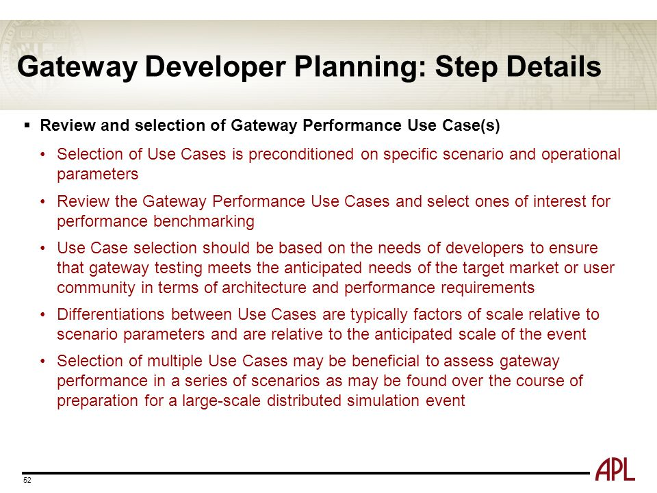 Gateway Developer Planning: Step Details 52  Review and selection of Gateway Performance Use Case(s) Selection of Use Cases is preconditioned on spec