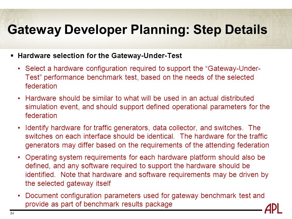 "Gateway Developer Planning: Step Details 54  Hardware selection for the Gateway-Under-Test Select a hardware configuration required to support the ""G"