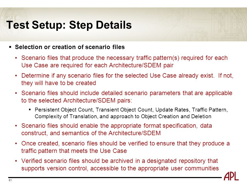 Test Setup: Step Details 61  Selection or creation of scenario files Scenario files that produce the necessary traffic pattern(s) required for each U
