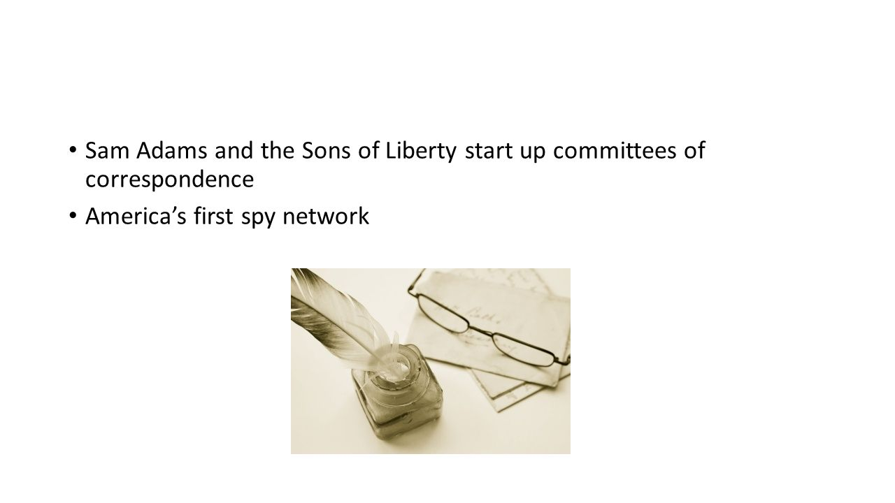Sam Adams and the Sons of Liberty start up committees of correspondence America's first spy network