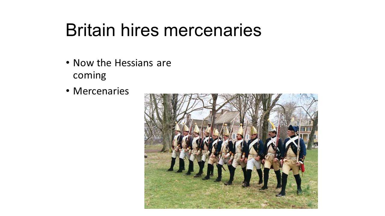 Britain hires mercenaries Now the Hessians are coming Mercenaries