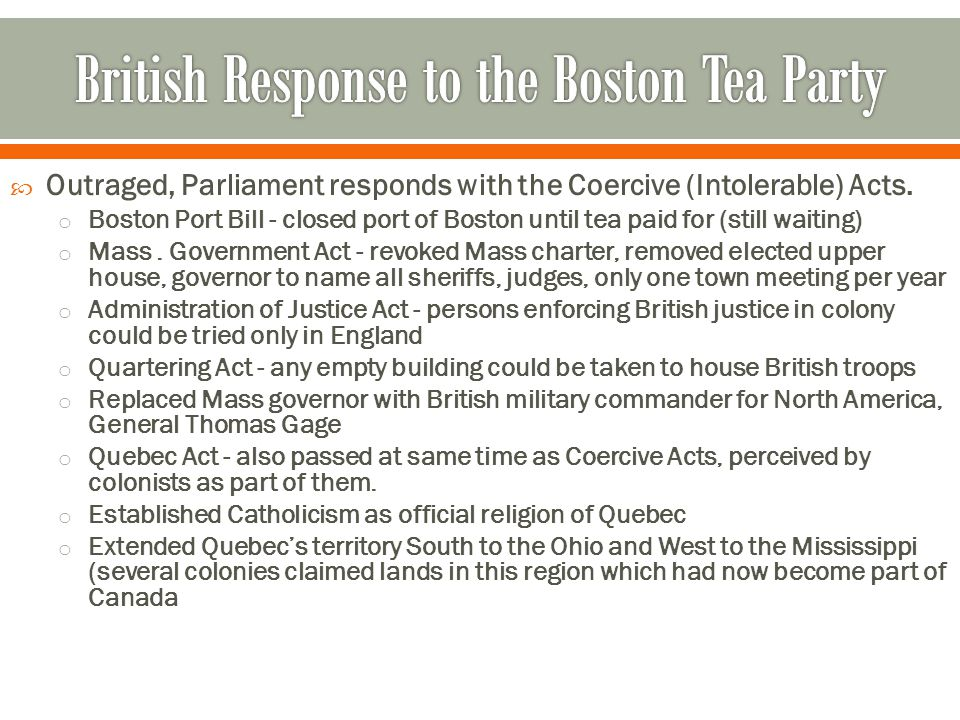  Outraged, Parliament responds with the Coercive (Intolerable) Acts.