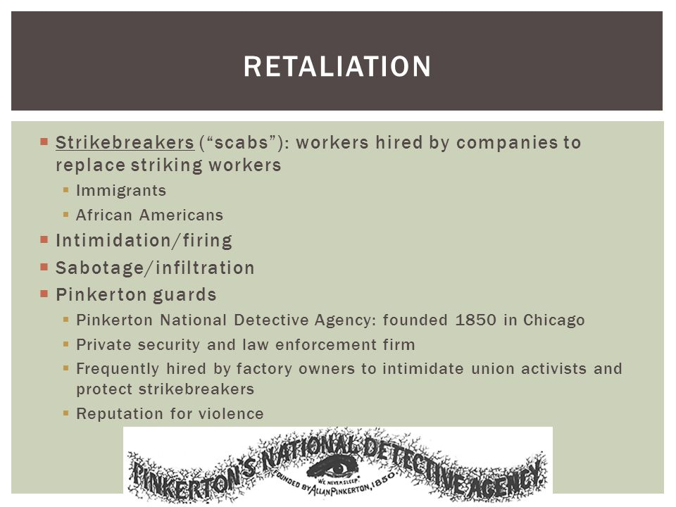  Many small, local, trade-specific unions and guilds  July 1877: railroad unions organize strikes to protest wage cuts  Violent confrontations between strikers and police  huge impact on rail travel and shipping  Worst violence in Pittsburgh  July 21: State troops fire on demonstrators, killing 10  Mob sets railway property on fire, burning 2,000 train cars  Troops shoot their way out, killing 20 more  Rutherford Hayes sends federal soldiers  Strikes collapse thanks to imbalance of force, weak economy (more strikebreakers), and lack of central leadership  Spurs workers to organize across trades THE RAILROAD STRIKES OF 1877