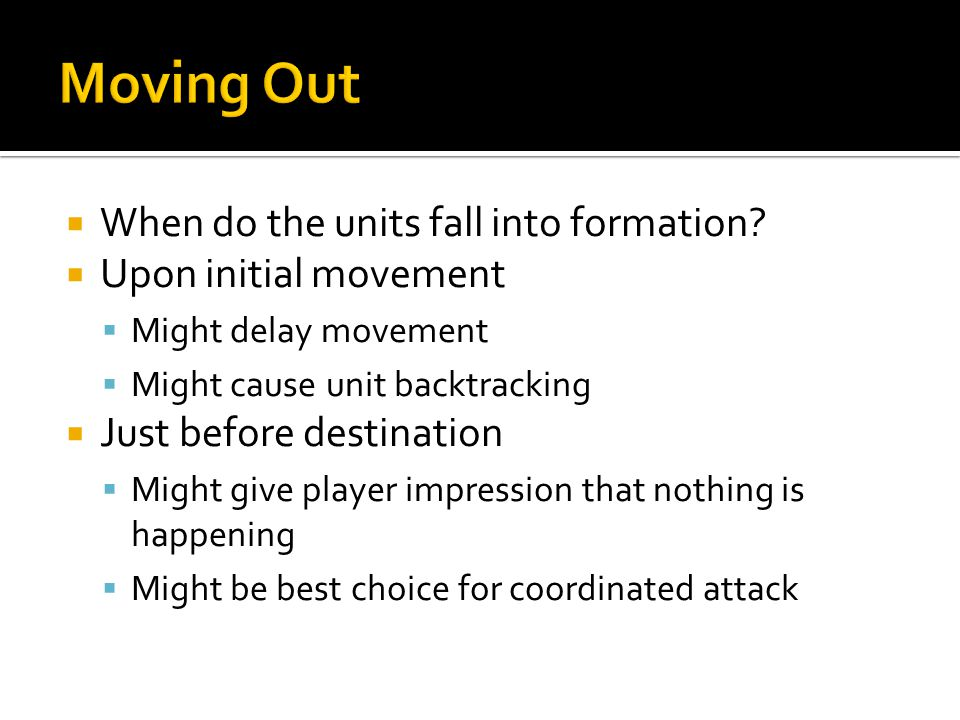  When do the units fall into formation.