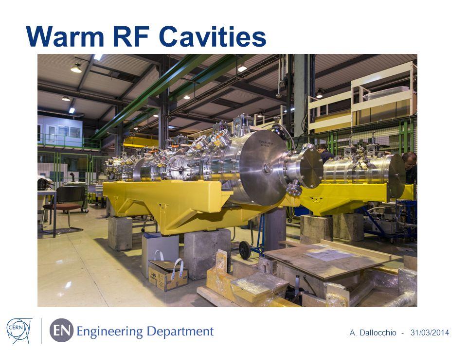Warm RF Cavities A. Dallocchio - 31/03/2014