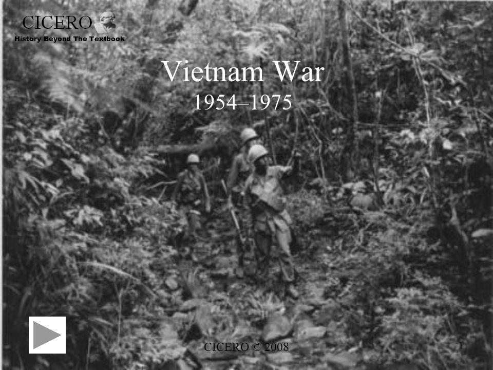 CICERO © 2008 1 Vietnam War 1954–1975