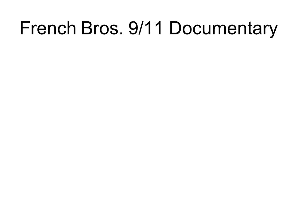 French Bros. 9/11 Documentary