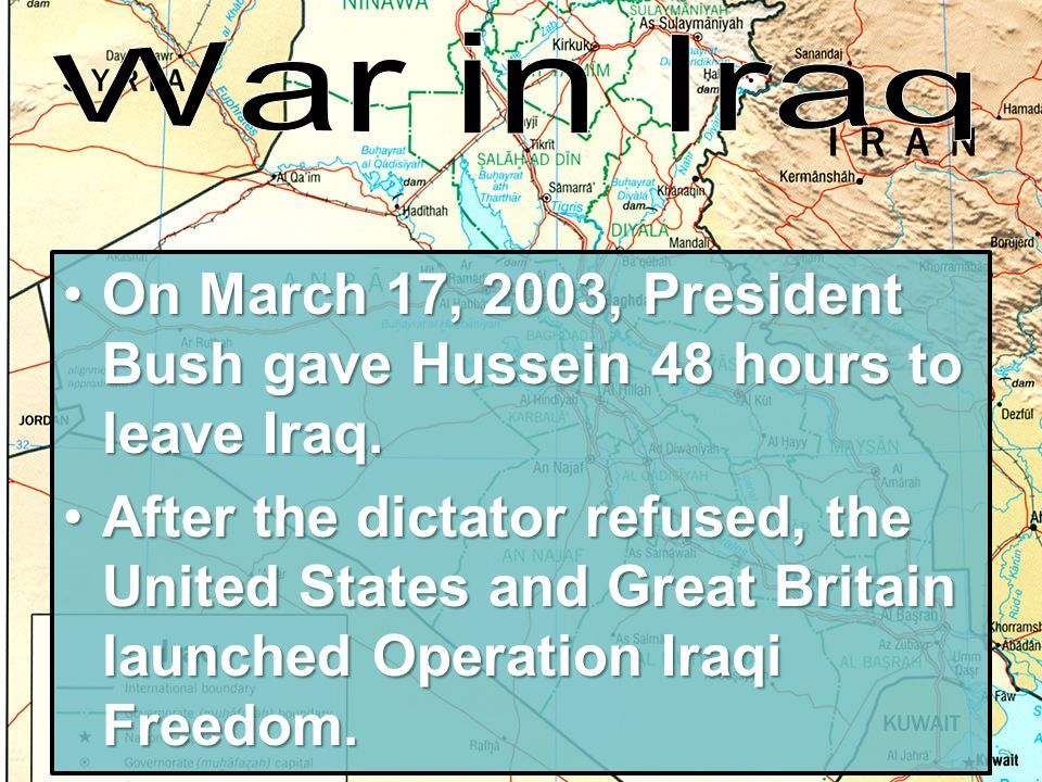 On March 17, 2003, President Bush gave Hussein 48 hours to leave Iraq.On March 17, 2003, President Bush gave Hussein 48 hours to leave Iraq.