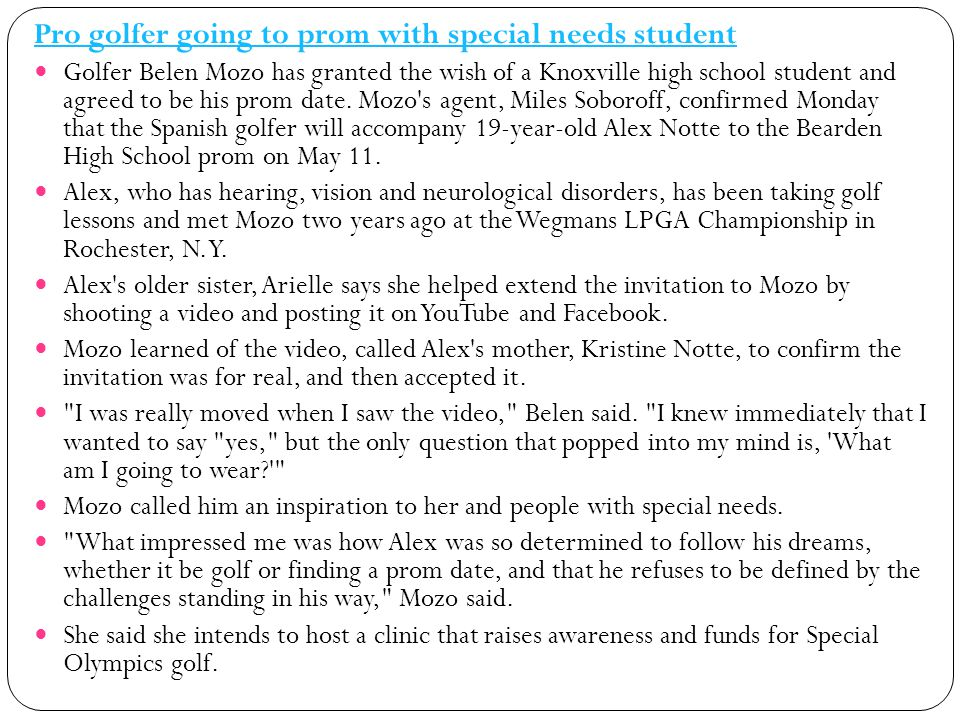 Pro golfer going to prom with special needs student Golfer Belen Mozo has granted the wish of a Knoxville high school student and agreed to be his prom date.