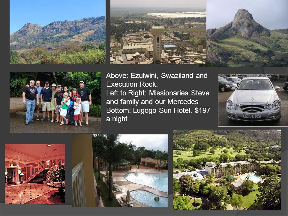 Above: Ezulwini, Swaziland and Execution Rock.