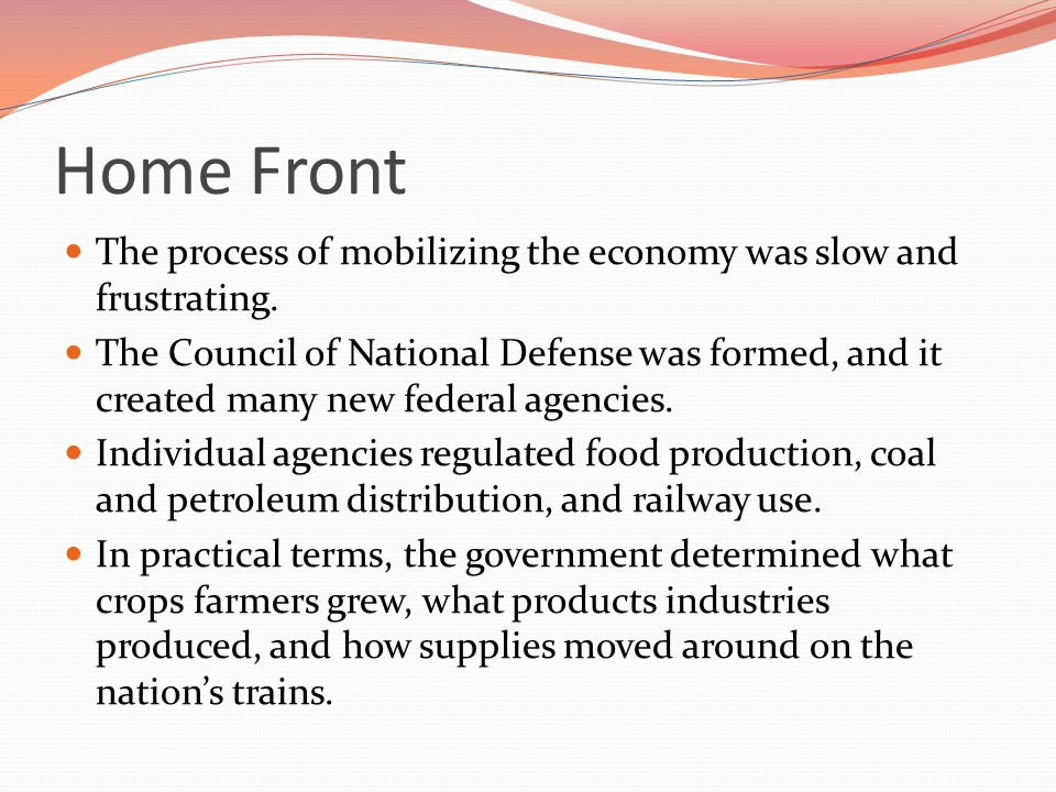 Home Front The process of mobilizing the economy was slow and frustrating.