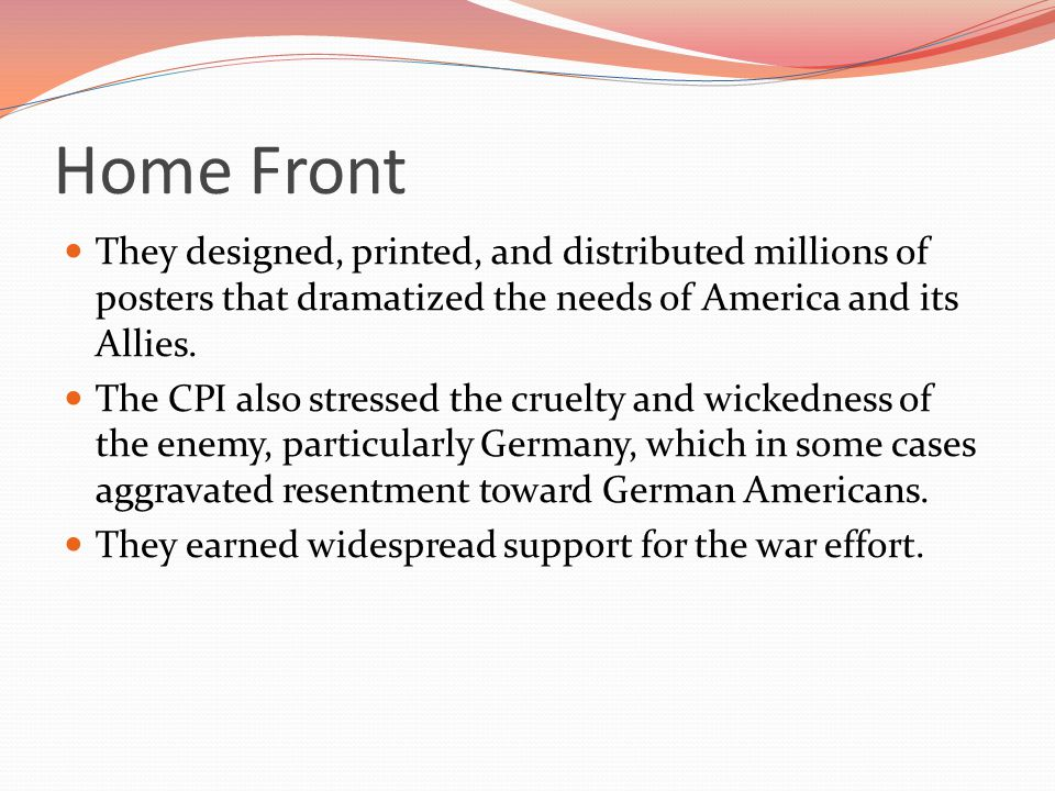 Home Front They designed, printed, and distributed millions of posters that dramatized the needs of America and its Allies.