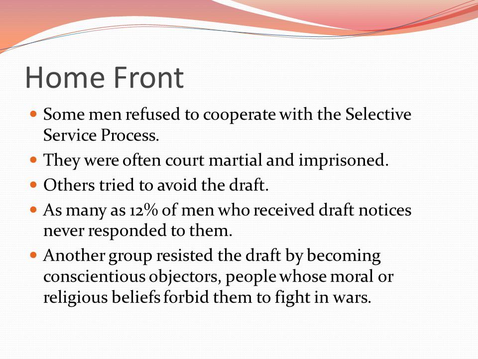 Home Front Some men refused to cooperate with the Selective Service Process.