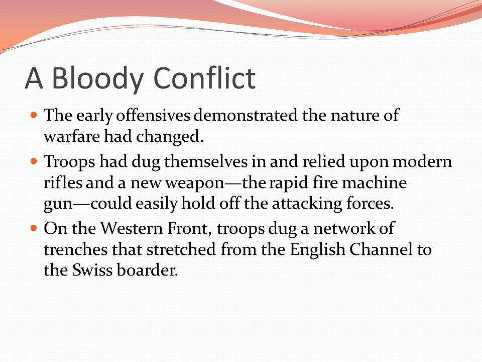 A Bloody Conflict The early offensives demonstrated the nature of warfare had changed.