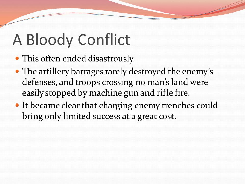 A Bloody Conflict This often ended disastrously.
