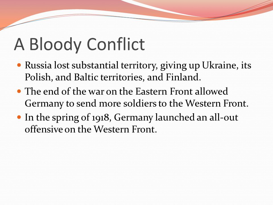 Russia lost substantial territory, giving up Ukraine, its Polish, and Baltic territories, and Finland.