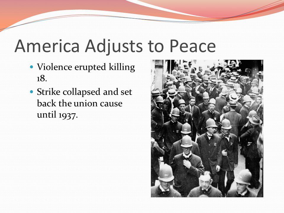 America Adjusts to Peace Violence erupted killing 18.