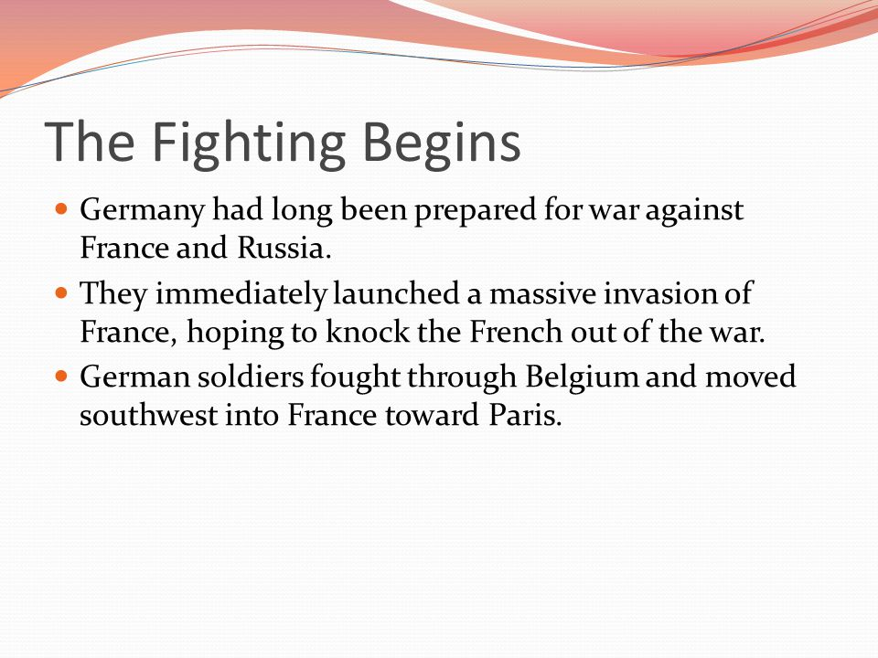 Germany had long been prepared for war against France and Russia.