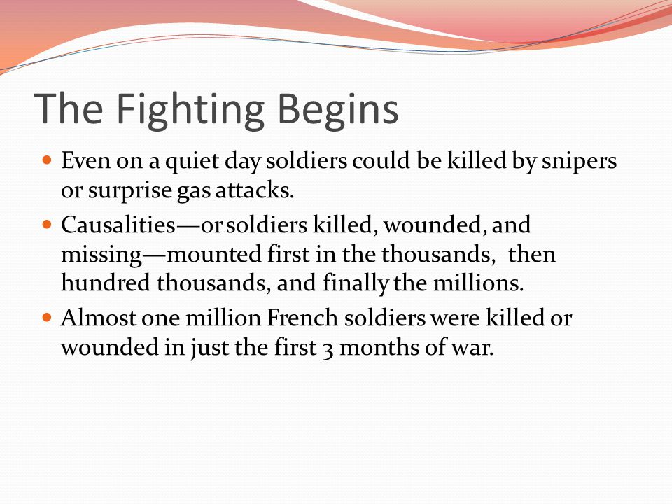 Even on a quiet day soldiers could be killed by snipers or surprise gas attacks.