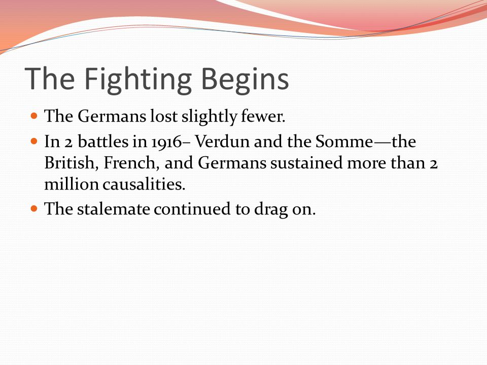The Fighting Begins The Germans lost slightly fewer.