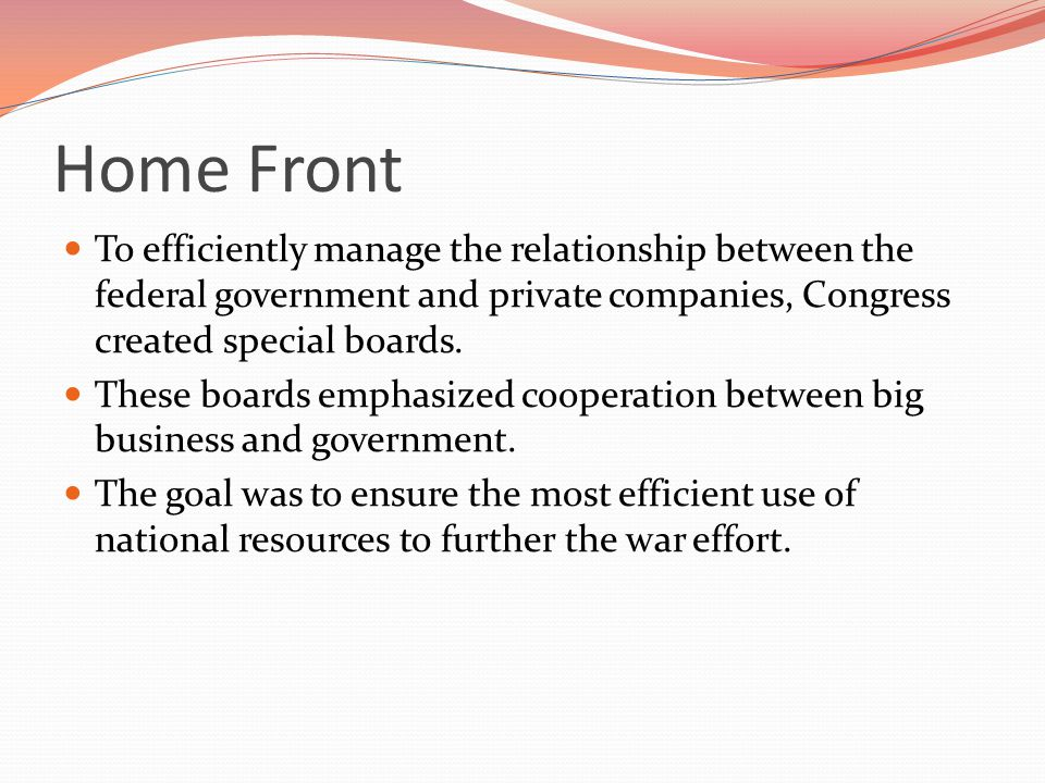 Home Front To efficiently manage the relationship between the federal government and private companies, Congress created special boards.