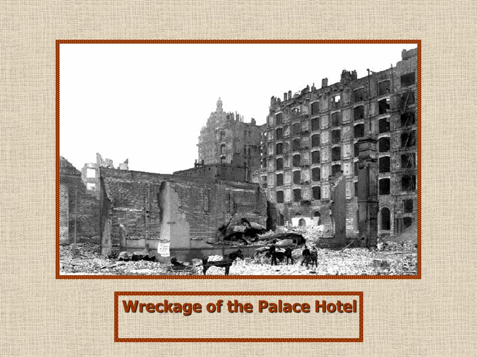 Wreckage of the Palace Hotel