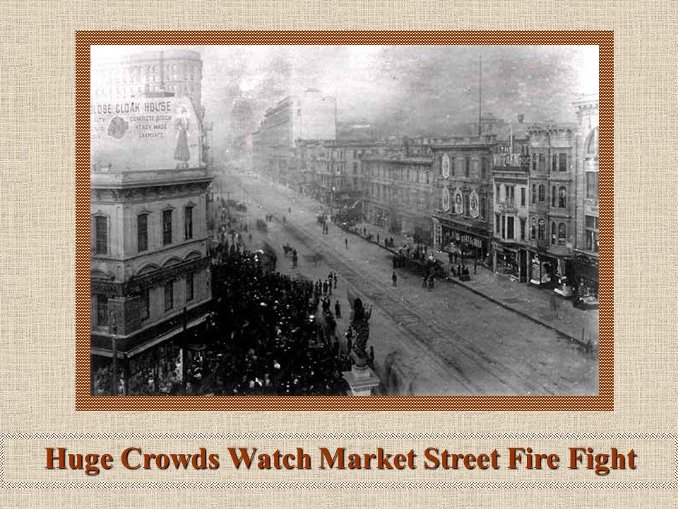 Huge Crowds Watch Market Street Fire Fight
