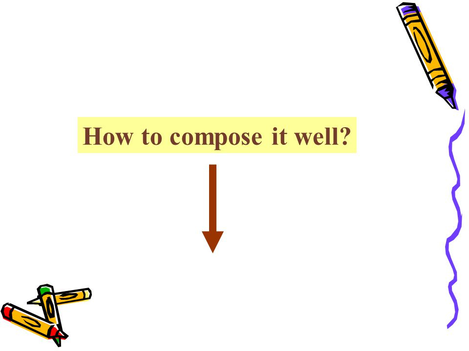 How to compose it well