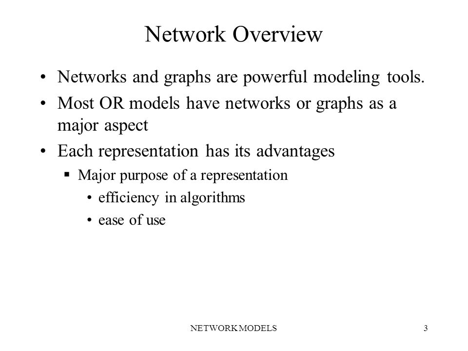 NETWORK MODELS3 Network Overview Networks and graphs are powerful modeling tools.