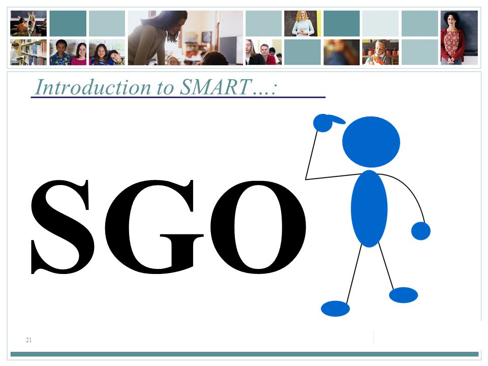 21 Introduction to SMART…: SGO