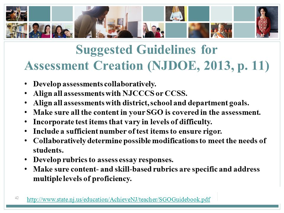 42 Suggested Guidelines for Assessment Creation (NJDOE, 2013, p.