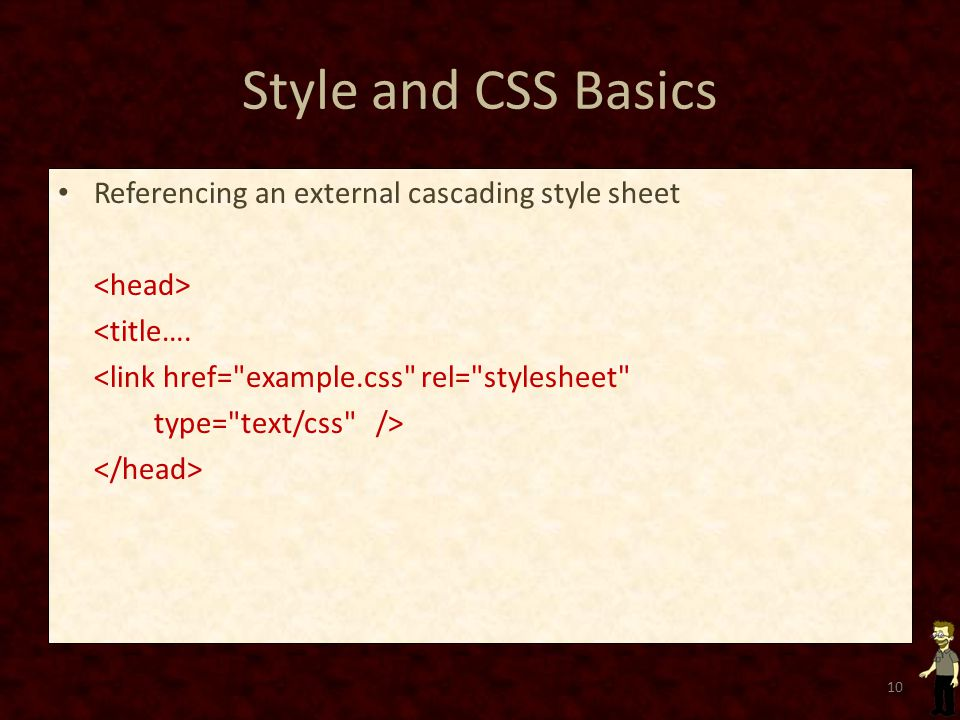 Style and CSS Basics Referencing an external cascading style sheet <title….