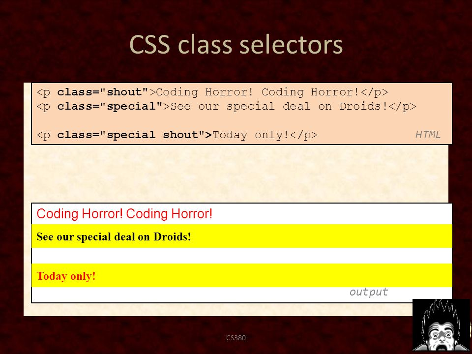 CSS class selectors CS38063 Coding Horror. output See our special deal on Droids.