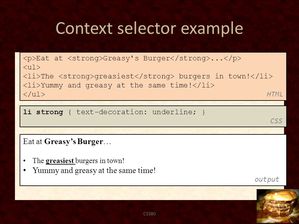 Context selector example CS38071 Eat at Greasy's Burger… The greasiest burgers in town.