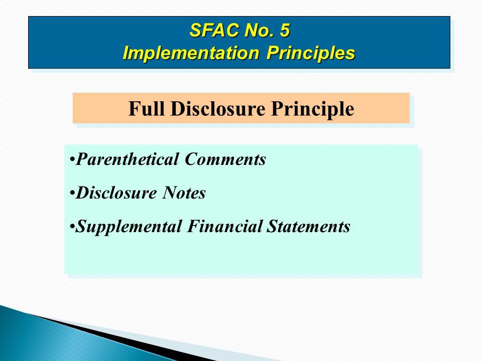 Parenthetical Comments Disclosure Notes Supplemental Financial Statements Parenthetical Comments Disclosure Notes Supplemental Financial Statements Full Disclosure Principle SFAC No.