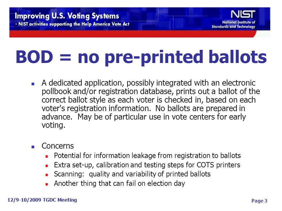 BOD = no pre-printed ballots A dedicated application, possibly integrated with an electronic pollbook and/or registration database, prints out a ballot of the correct ballot style as each voter is checked in, based on each voter s registration information.