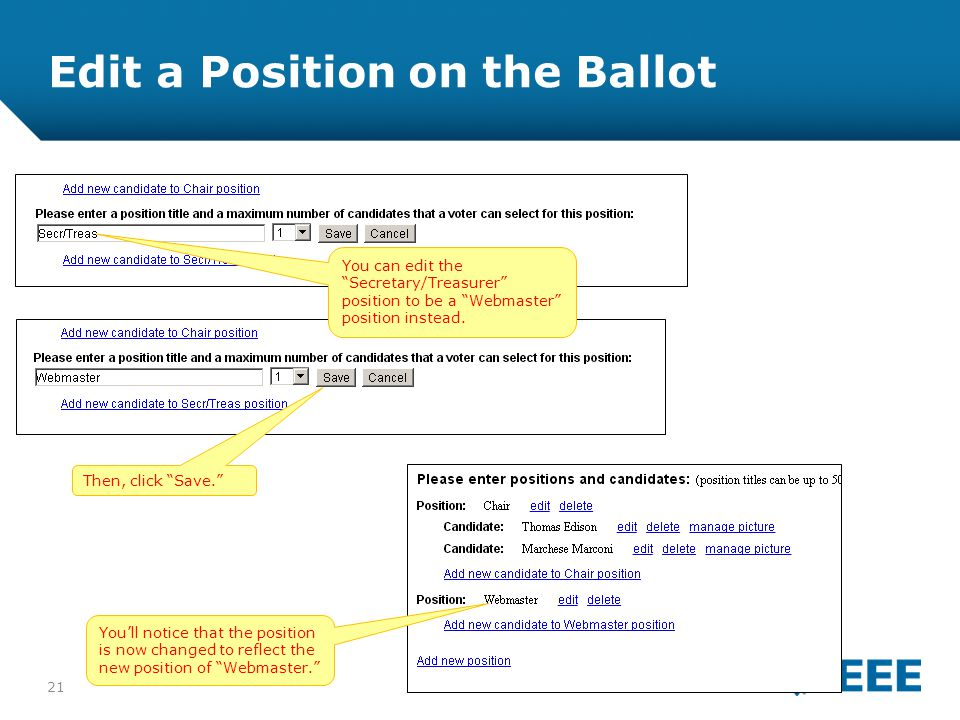 12-CRS-0106 REVISED 8 FEB 2013 Edit a Position on the Ballot You can edit the Secretary/Treasurer position to be a Webmaster position instead.