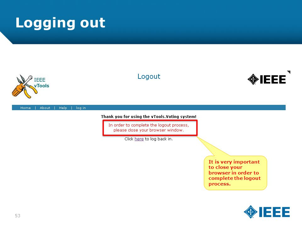 12-CRS-0106 REVISED 8 FEB 2013 Logging out It is very important to close your browser in order to complete the logout process.