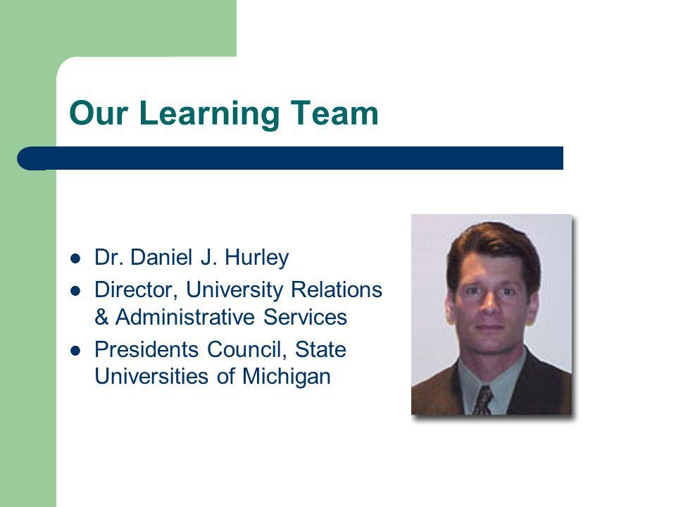 Our Learning Team Dr. Daniel J.