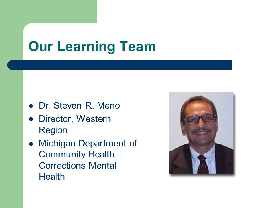 Our Learning Team Dr. Steven R.