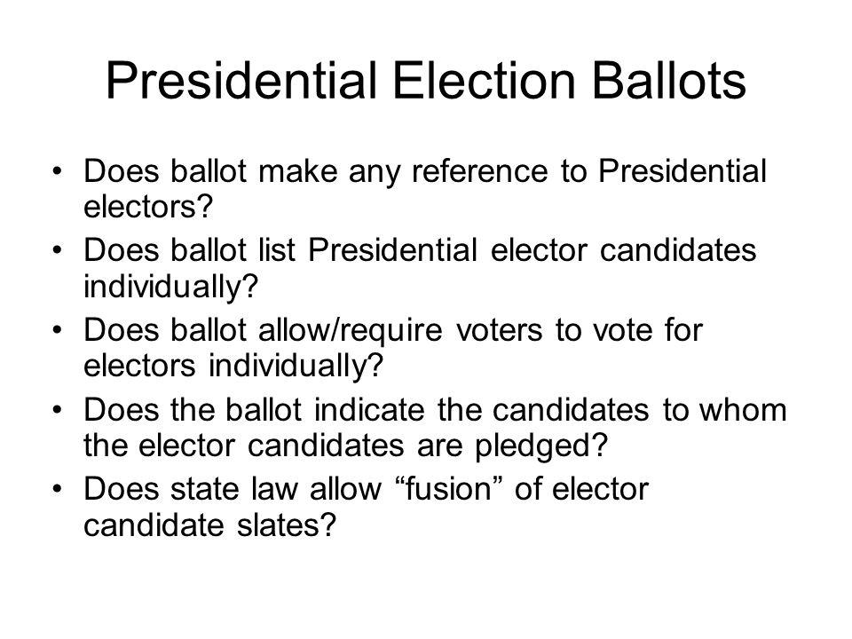 Presidential Election Ballots Does ballot make any reference to Presidential electors? Does ballot list Presidential elector candidates individually?