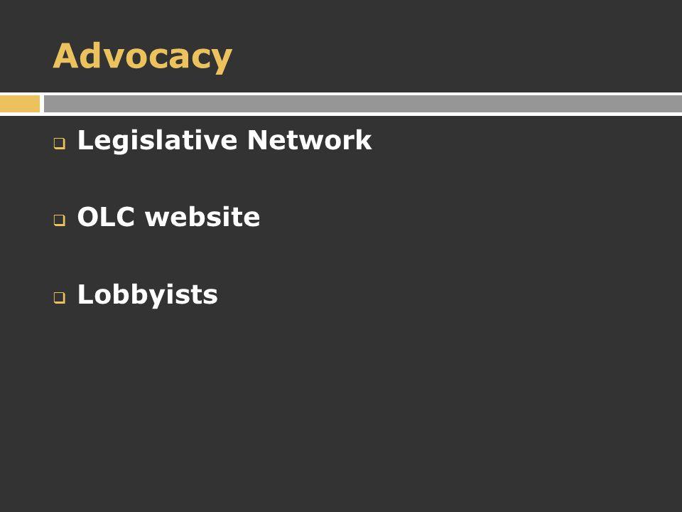 Advocacy  Legislative Network  OLC website  Lobbyists
